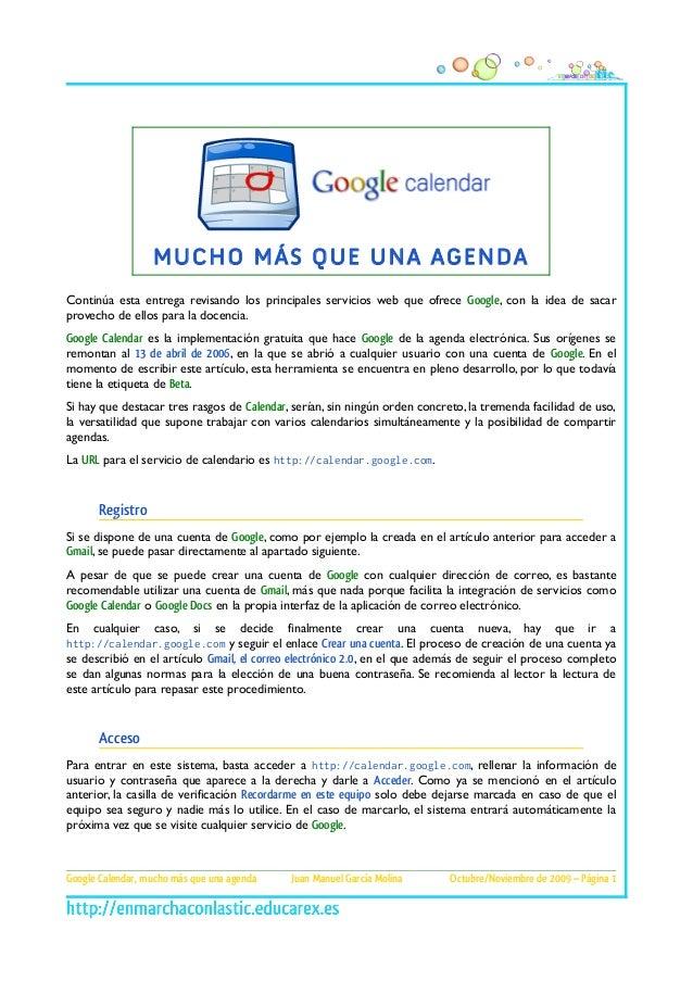 MUCHO MÁS QUE UNA AGENDAContinúa esta entrega revisando los principales servicios web que ofrece Google, con la idea de sa...