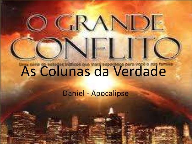 As Colunas da Verdade Daniel - Apocalipse