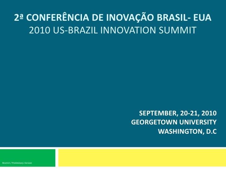 2ª CONFERÊNCIA DE INOVAÇÃO BRASIL- EUA               2010 US-BRAZIL INNOVATION SUMMIT                                     ...