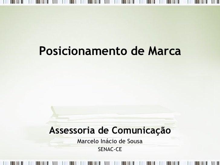 Posicionamento de Marca Assessoria de Comunicação Marcelo Inácio de Sousa SENAC-CE