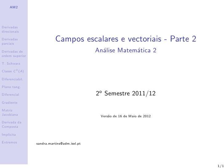 AM2DerivadasdirecionaisDerivadasparciais                            Campos escalares e vectoriais - Parte 2Derivadas de   ...