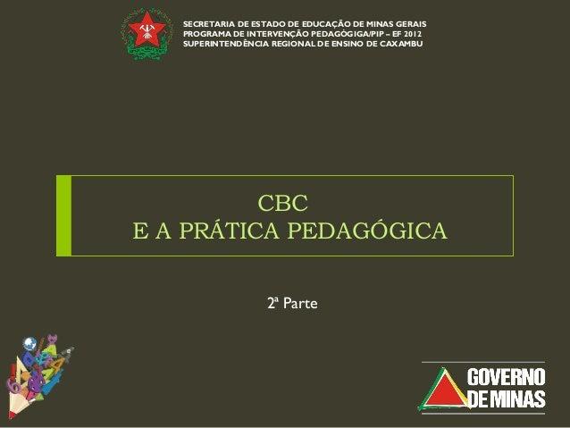 SECRETARIA DE ESTADO DE EDUCAÇÃO DE MINAS GERAIS   PROGRAMA DE INTERVENÇÃO PEDAGÓGIGA/PIP – EF 2012   SUPERINTENDÊNCIA REG...