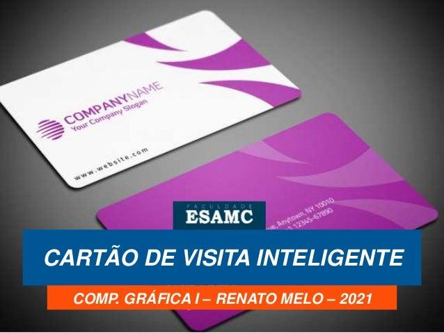 CARTÃO DE VISITA INTELIGENTE COMP. GRÁFICA I – RENATO MELO – 2021