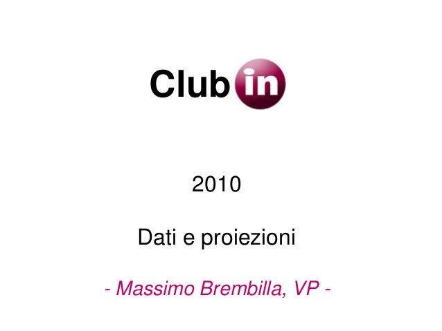 2010 Dati e proiezioni - Massimo Brembilla, VP - Club
