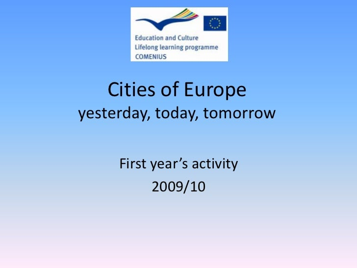 Cities of Europeyesterday, today, tomorrow     First year's activity           2009/10