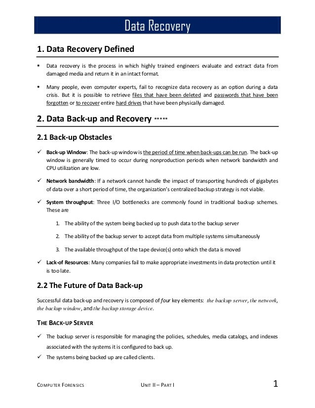 COMPUTER FORENSICS UNIT II – PART I 1 1. Data Recovery Defined  Data recovery is the process in which highly trained engi...