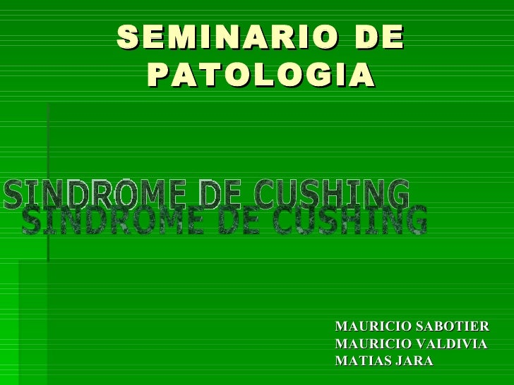 SEMINARIO DE PATOLOGIA <ul><li>MAURICIO SABOTIER </li></ul><ul><li>MAURICIO VALDIVIA </li></ul><ul><li>MATIAS JARA </li></...
