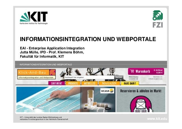 INFORMATIONSINTEGRATION UND WEBPORTALE  EAI - Enterprise Application Integration  Jutta Mülle, IPD - Prof. Klemens Böhm,  ...
