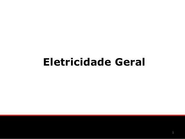 Eletricidade Geral                     1