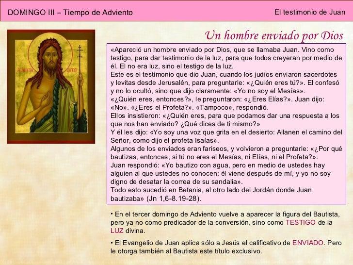 Un hombre enviado por Dios « Apareció un hombre enviado por Dios, que se llamaba Juan. Vino como testigo, para dar testimo...