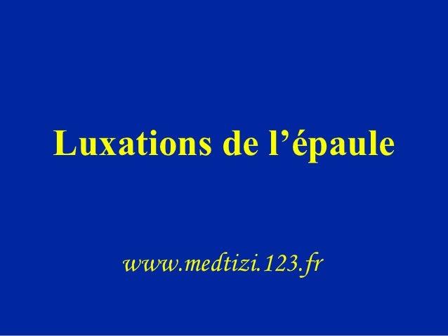 Luxations de l'épaule    www.medtizi.123.fr