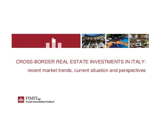 CROSS-BORDER REAL ESTATE INVESTMENTS IN ITALY: recent market trends, current situation and perspectives