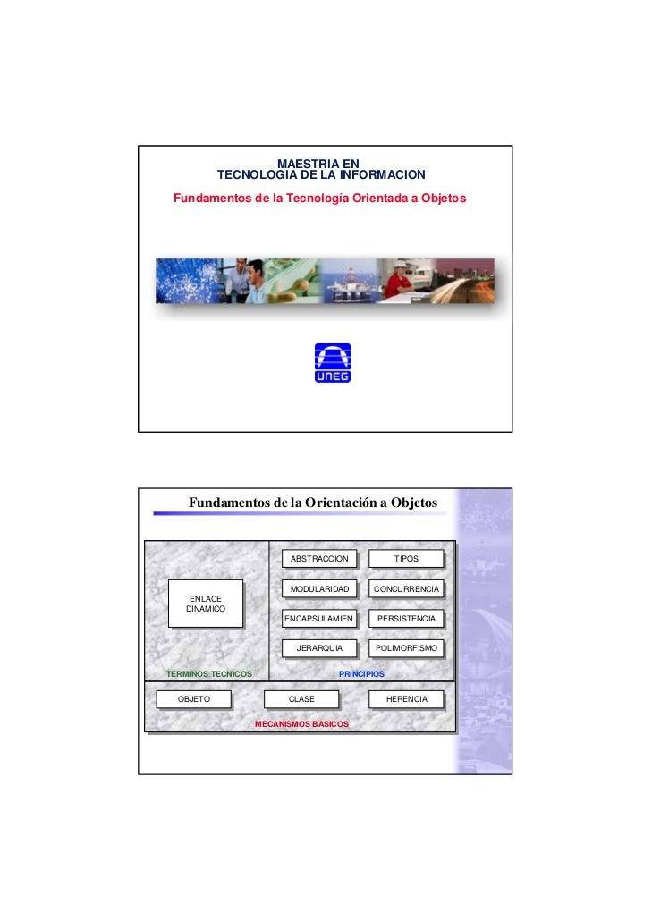MAESTRIA EN           TECNOLOGIA DE LA INFORMACION Fundamentos de la Tecnología Orientada a Objetos    Fundamentos de la O...