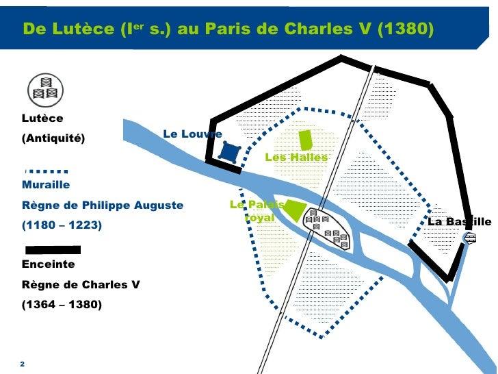 De Lutèce (I er  s.) au Paris de Charles V (1380) Muraille  Règne de Philippe Auguste (1180 – 1223) Enceinte  Règne de Cha...