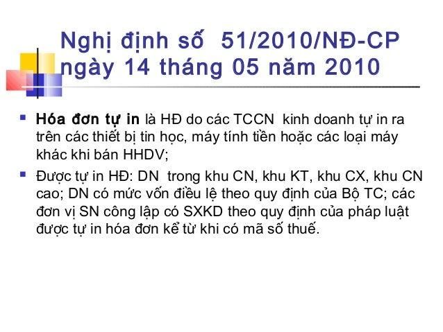 Nghị định số 51/2010/NĐ-CP ngày 14 tháng 05 năm 2010  Hóa đơn tự in là HĐ do các TCCN kinh doanh tự in ra trên các thiết ...
