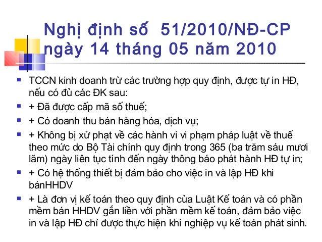 Nghị định số 51/2010/NĐ-CP ngày 14 tháng 05 năm 2010  TCCN kinh doanh trừ các trường hợp quy định, được tự in HĐ, nếu có ...