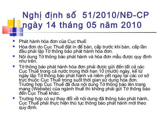 Nghị định số 51/2010/NĐ-CP ngày 14 tháng 05 năm 2010  Phát hành hóa đơn của Cục thuế:  Hóa đơn do Cục Thuế đặt in để bán...