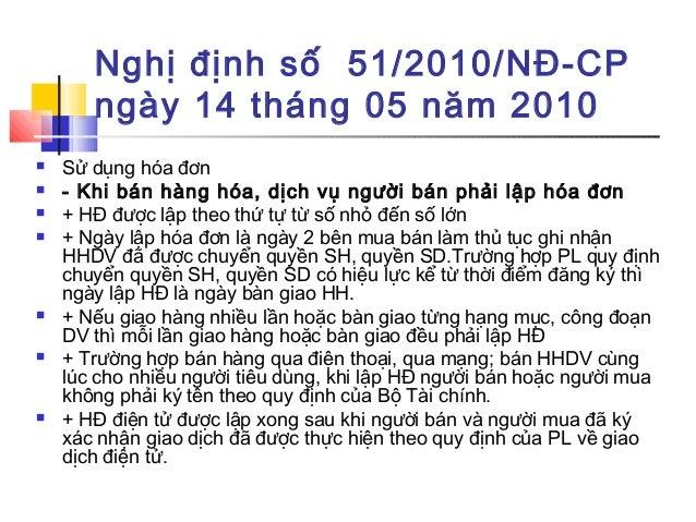Nghị định số 51/2010/NĐ-CP ngày 14 tháng 05 năm 2010  Sử dụng hóa đơn  - Khi bán hàng hóa, dịch vụ người bán phải lập hó...