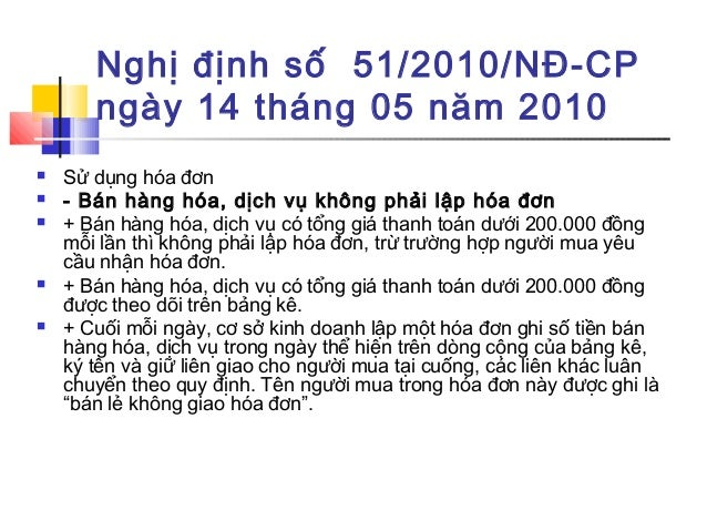Nghị định số 51/2010/NĐ-CP ngày 14 tháng 05 năm 2010  Sử dụng hóa đơn  - Bán hàng hóa, dịch vụ không phải lập hóa đơn  ...