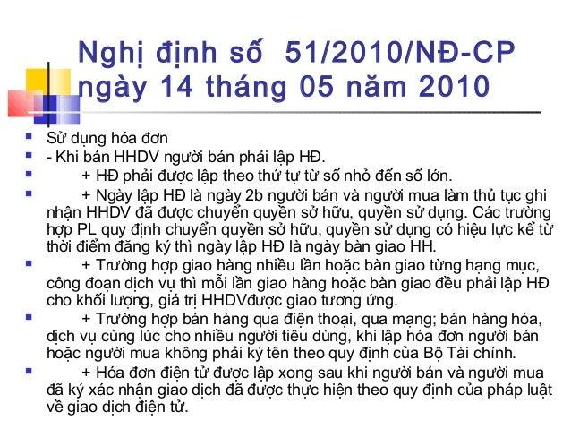 Nghị định số 51/2010/NĐ-CP ngày 14 tháng 05 năm 2010  Sử dụng hóa đơn  - Khi bán HHDV người bán phải lập HĐ.  + HĐ phải...