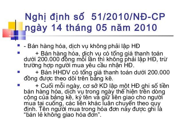 Nghị định số 51/2010/NĐ-CP ngày 14 tháng 05 năm 2010  - Bán hàng hóa, dịch vụ không phải lập HĐ  + Bán hàng hóa, dịch vụ...