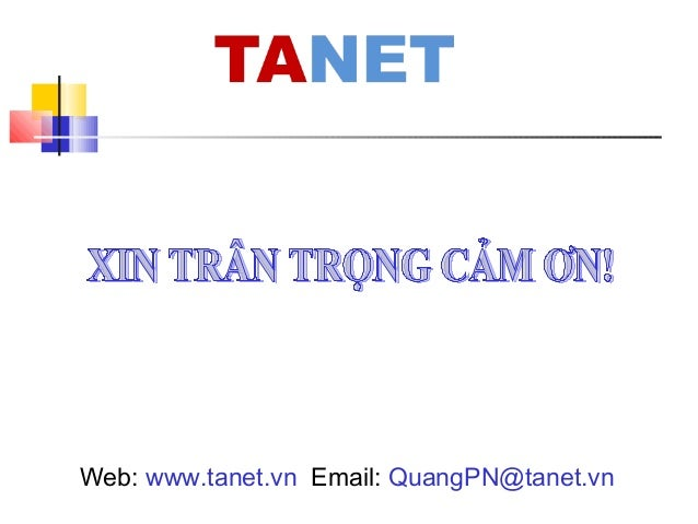 Web: www.tanet.vn Email: QuangPN@tanet.vn