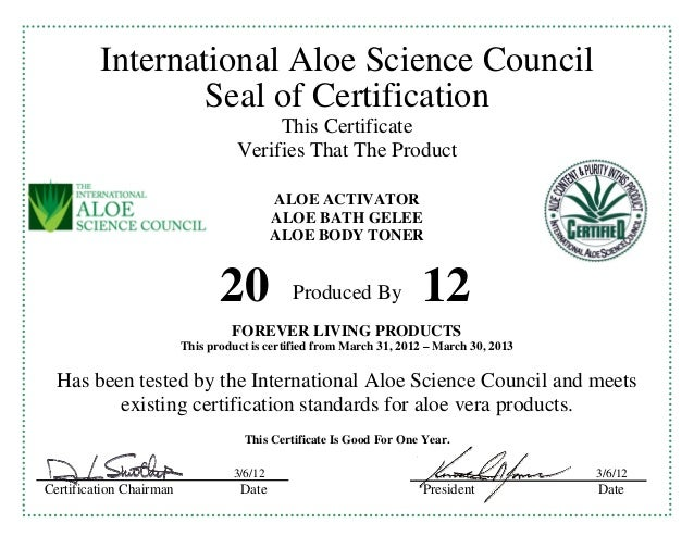 International Aloe Science CouncilSeal of CertificationThis CertificateVerifies That The ProductALOE ACTIVATORALOE BATH GE...