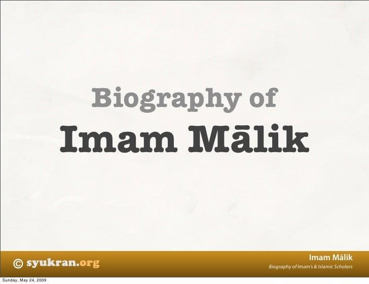 Biography of                        Imam Mālik                                                       Imam Mālik     ©     ...