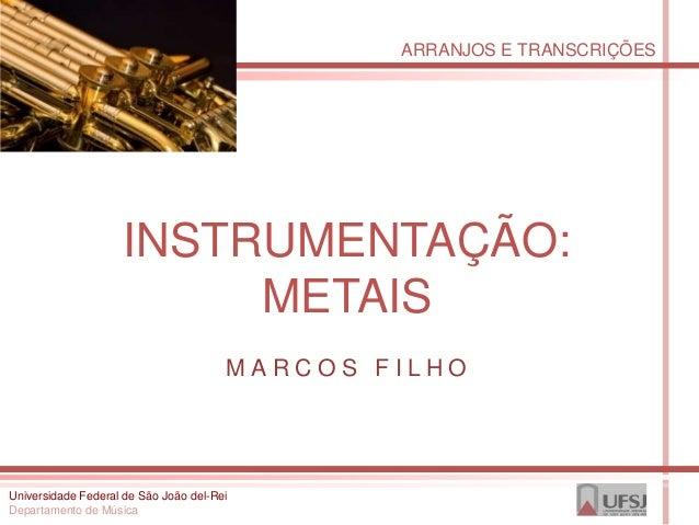 ARRANJOS E TRANSCRIÇÕES                    INSTRUMENTAÇÃO:                         METAIS                                 ...