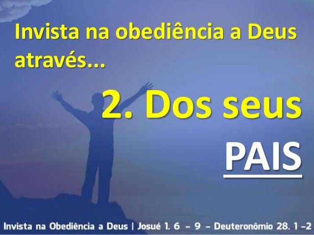 Invista Na Obediência A Deus