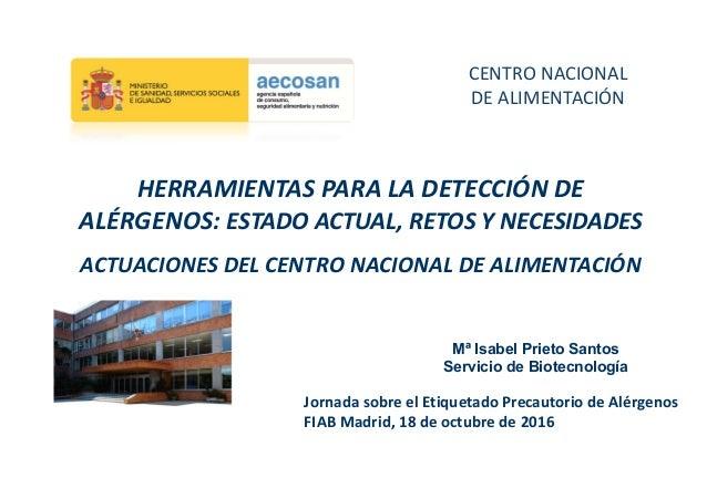 HERRAMIENTASPARALADETECCIÓNDE ALÉRGENOS:ESTADOACTUAL,RETOSYNECESIDADES ACTUACIONESDELCENTRONACIONALDEALIME...