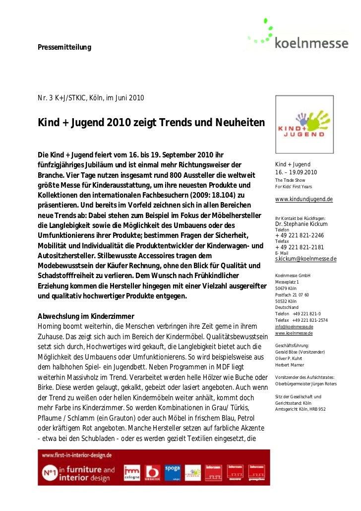 PressemitteilungNr. 3 K+J/STKIC, Köln, im Juni 2010Kind + Jugend 2010 zeigt Trends und NeuheitenDie Kind + Jugend feiert v...
