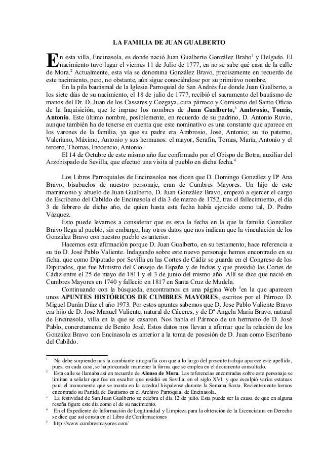 LA FAMILIA DE JUAN GUALBERTO n esta villa, Encinasola, es donde nació Juan Gualberto González Brabo1 y Delgado. El nacimie...