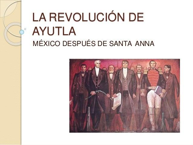 LA REVOLUCIÓN DE AYUTLA MÉXICO DESPUÉS DE SANTA ANNA