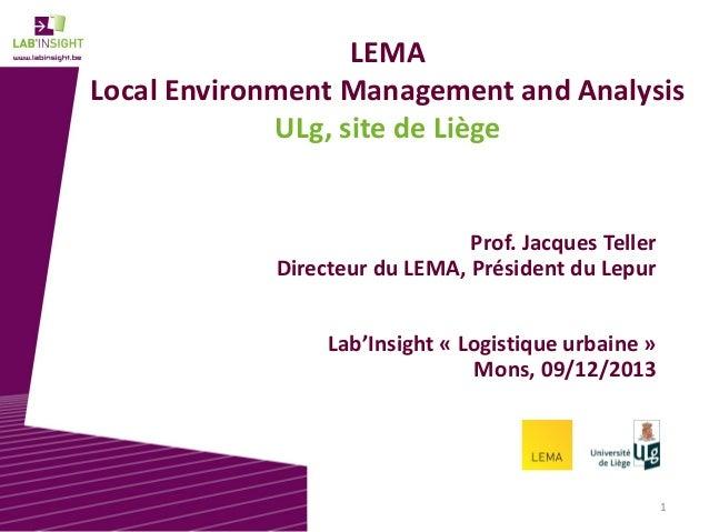 LEMA Local Environment Management and Analysis ULg, site de Liège  Prof. Jacques Teller Directeur du LEMA, Président du Le...