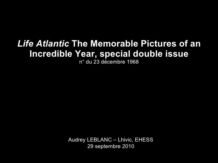 Life Atlantic   The Memorable Pictures of an Incredible Year, special double issue n° du 23 décembre 1968 Audrey LEBLANC –...