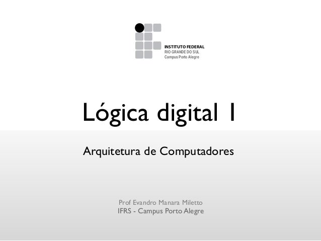 Lógica digital 1Escalas de CinzaINSTITUTO FEDERAL DEEDUCAÇÃO,CIÊNCIA E TECNOLOGIAVersão Escalas de Cinza100% K30% KINSTITU...