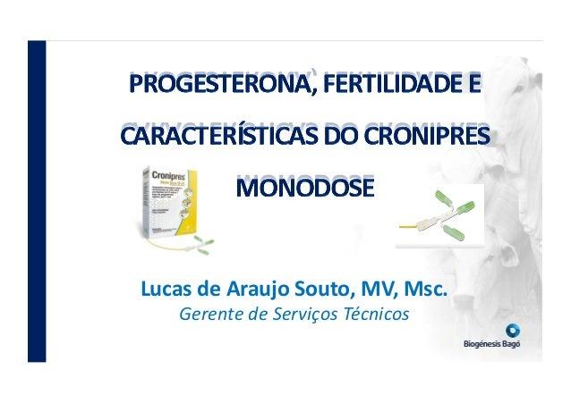Lucas de Araujo Souto, MV, Msc. Gerente de Serviços Técnicos
