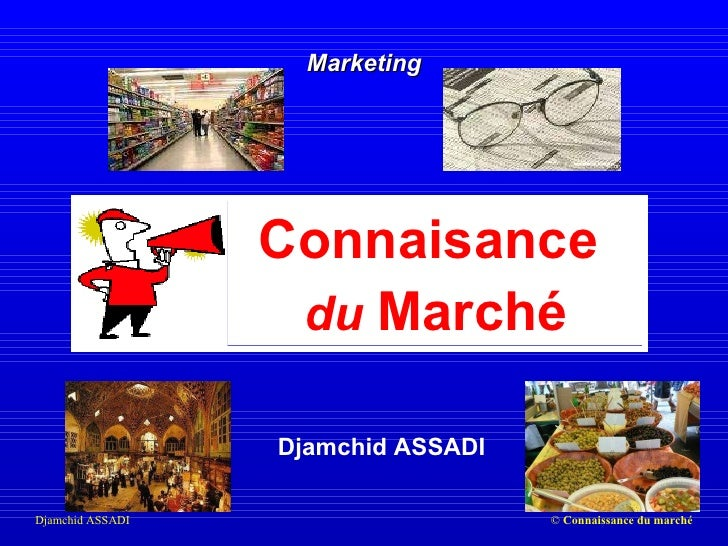 Djamchid ASSADI Marketing Connaisance  du   Marché