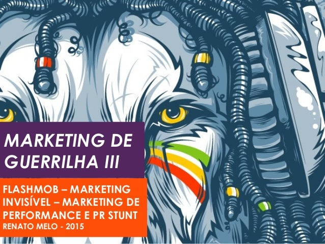 MARKETING DE GUERRILHA III FLASHMOB – MARKETING INVISÍVEL – MARKETING DE PERFORMANCE E PR STUNT RENATO MELO - 2015