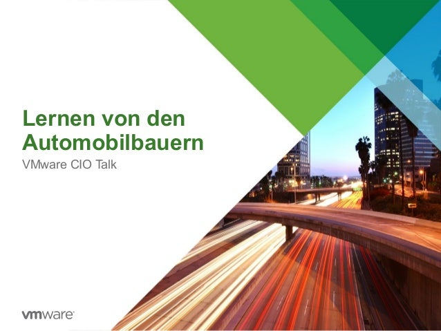 Lernen von den Automobilbauern VMware CIO Talk