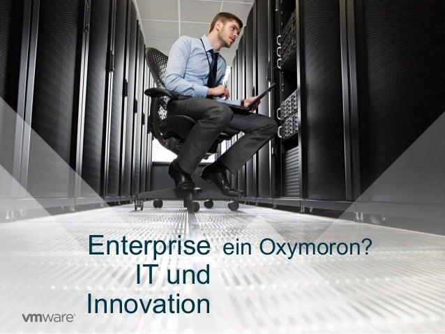 Enterprise IT und Innovation ein Oxymoron?
