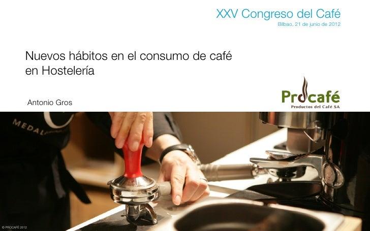 XXV Congreso del Café                                                        Bilbao, 21 de junio de 2012             Nuevo...