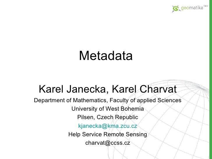 Metadata Karel Janecka, Karel Charvat Department of Mathematics, Faculty of applied Sciences University of West Bohemia Pi...