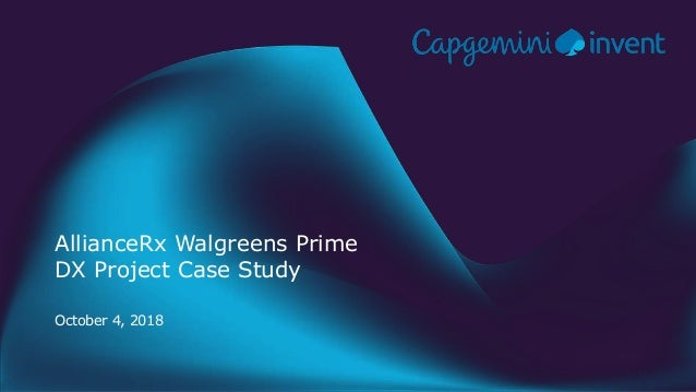 October 4, 2018 AllianceRx Walgreens Prime DX Project Case Study