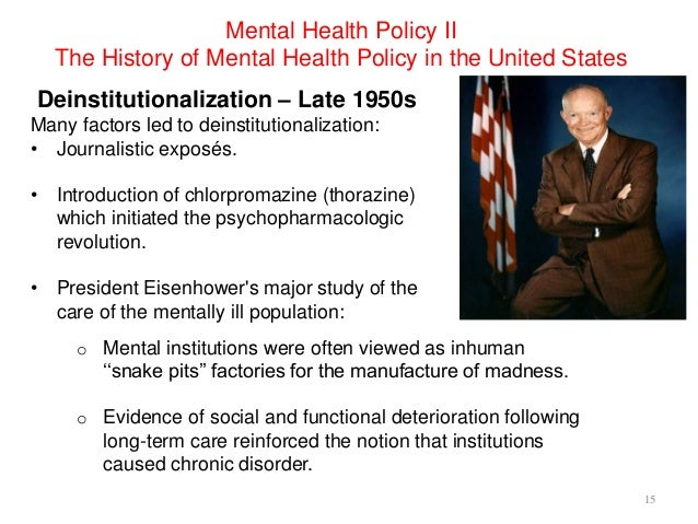 a study on the concept of deinstitutionalization of mentally ill patients (4) by the mid-1950s, a push for deinstitutionalization and outpatient  the  number of institutionalized mentally ill patients fell from its peak of 560,000 in the   while many studies have reported positive outcomes from community-based   of intermediate and long-term psychiatric inpatient care for patients in need of a  more.