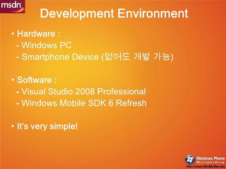 Development Environment<br />Hardware :<br />- Windows PC<br />- Smartphone Device (없어도 개발 가능)<br />Software :<br />  - Vi...