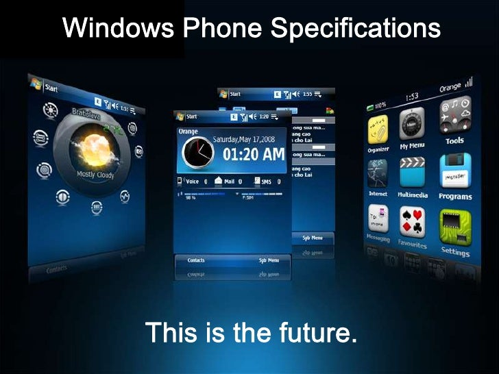 Windows Phone Specifications<br />This is the future.<br />