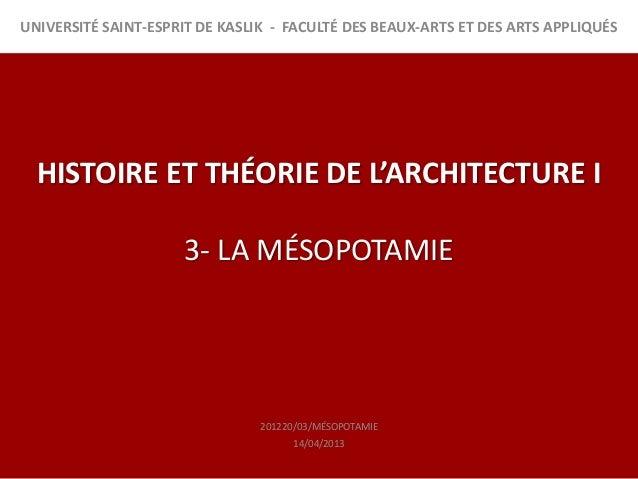 UNIVERSITÉ SAINT-ESPRIT DE KASLIK - FACULTÉ DES BEAUX-ARTS ET DES ARTS APPLIQUÉS  HISTOIRE ET THÉORIE DE L'ARCHITECTURE I ...