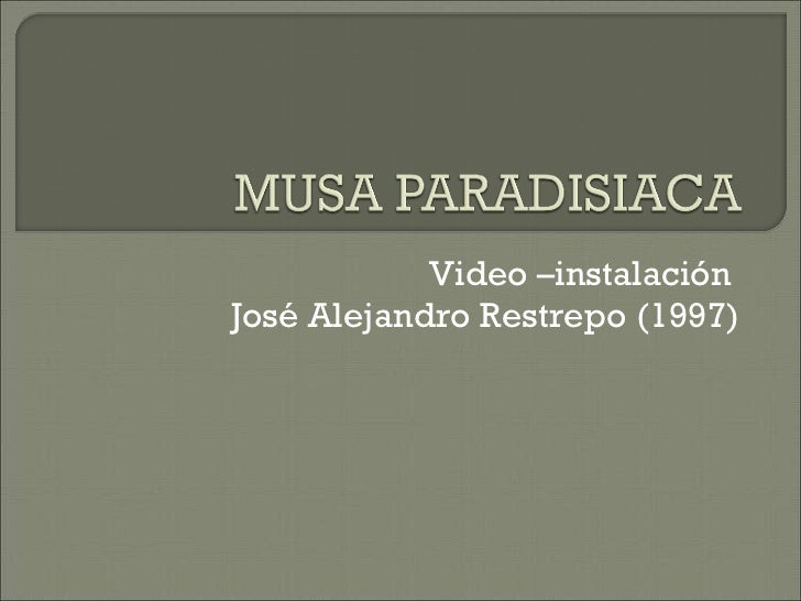 Video –instalación  José Alejandro Restrepo (1997)